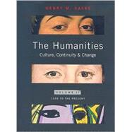 Humanities, The: Culture, Continuity, and Change, Volume 2 Reprint