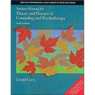 Student Manual for Theory and Practice of Counseling and Psychotherapy, 6th