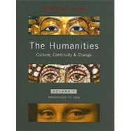 Humanities, The: Culture, Continuity, and Change, Volume 1 Reprint