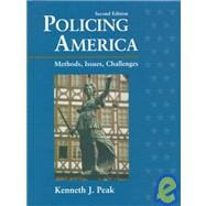 Policing America; Methods, Issues and Challenges