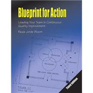 Blueprint for Action: Leading Your Team in Continuous Quality Improvement