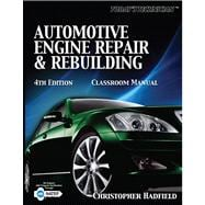 Today's Technician Automotive Engine Repair & Rebuilding Classroom Manual and Shop Manual