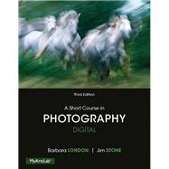 A Short Course in Photography: Digital, 3/e