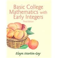 Basic College Mathematics with Early Integers Plus NEW MyMathLab with Pearson eText -- Access Card Package