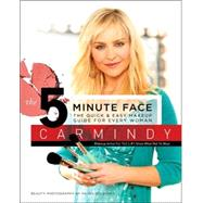 The 5 Minute Face: The Quick & Easy Makeup Guide for Every Woman