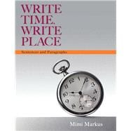 Write Time, Write Place Sentences and Paragraphs Plus MyWritingLab with Pearson eText -- Access Card Package