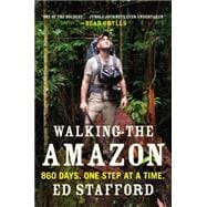 Walking the Amazon 860 Days. One Step at a Time.