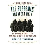 The Supremes' Greatest Hits, Revised & Updated Edition The 37 Supreme Court Cases That Most Directly Affect Your Life
