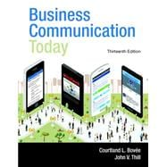 Business Communication Today Plus MyBCommLab with Pearson eText -- Access Card Package