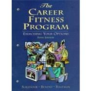 The Career Fitness Program: Exercising Your Options