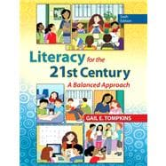 Literacy for the 21st Century A Balanced Approach with Video-Enhanced Pearson eText -- Access Card Package