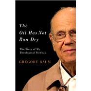 The Oil Has Not Run Dry 9780773548268R