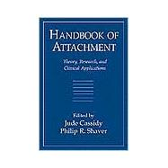 Handbook of Attachment Theory, Research, and Clinical Applications