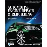 Today�s Technician: Automotive Engine Repair & Rebuilding Shop Manual
