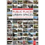 Public Places Urban Spaces : The Dimensions of Urban Design