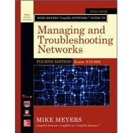 Mike Meyers� CompTIA Network+ Guide to Managing and Troubleshooting Networks, Fourth Edition (Exam N10-006)