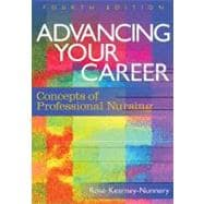 Advancing Your Career: Concepts for Professional Nursing