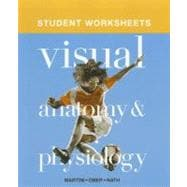 Student Worksheets for Visual Anatomy and Physiology
