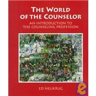 World of a Counselor : An Introduction to the Counseling Profession