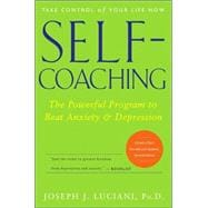Self-Coaching : The Powerful Program to Beat Anxiety and Depression