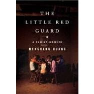 The Little Red Guard A Family Memoir
