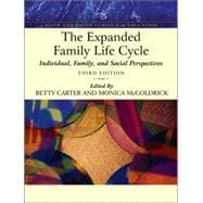EXPANDED FAMILY LIFE CYCLE, THE: INDIVIDUAL, FAMILY, AND SOCIAL PERSPECTIVES (AN ALLYN & BACON CLASSICS EDITION) (WITH MYHELPINGLAB), 3/e