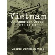 Vietnam: An American Ordeal- (Value Pack w/MySearchLab)