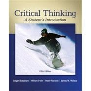 Critical Thinking : A Student's Introduction