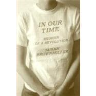 In Our Time - BROWNMILLER, SUSAN