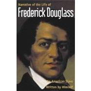 Narrative of the Life of Frederick Douglass, An American Slave; Written by Himself