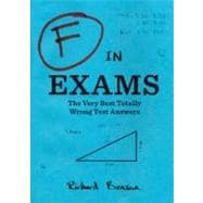 F in Exams : The Very Best Totally Wrong Test Answers