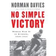 No Simple Victory World War II in Europe, 1939-1945