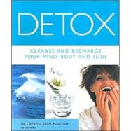 Detox Cleanse and Recharge Your Mind, Body and Soul