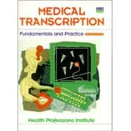 Medical Transcription : Fundamentals and Practice