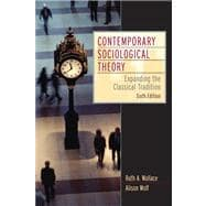 Contemporary Sociological Theory Expanding The Classical Tradition- (Value Pack w/MySearchLab)