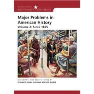 Major Problems in American History, Volume 2: Since 1865