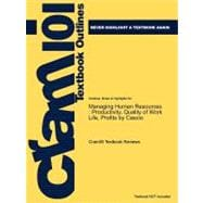 Outlines and Highlights for Managing Human Resources : Productivity, Quality of Work Life, Profits by Cascio, ISBN