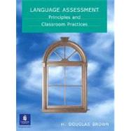 Language Assessment : Principles and Classroom Practices
