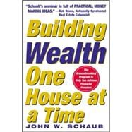 Building Wealth One House at a Time: Making it Big on Little Deals Making it Big on Little Deals