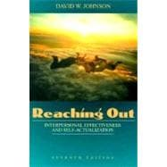 Reaching Out : Interpersonal Effectiveness and Self-Actualization