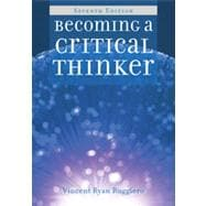 Becoming a Critical Thinker, 7th Edition
