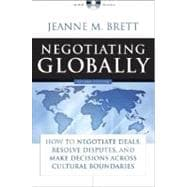 Negotiating Globally: How to Negotiate Deals, Resolve Disputes, and Make Decisions Across Cultural Boundaries, 2nd Edition