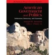 American Government and Politics : Deliberation, Democracy, and Citizenship - No Seperate Policy Chapters
