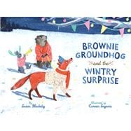 Brownie Groundhog and the Wintry Surprise