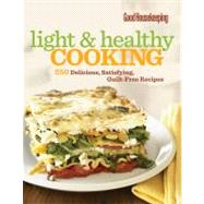 Good Housekeeping Light & Healthy Cooking 250 Delicious, Satisfying, Guilt-Free Recipes
