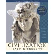 Civilization Past and Present Vol. 2 : Primary Source Edition for Civilization Past and Present