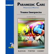 Paramedic Care: Principles and Practices, Volume 4: Trauma Emergencies