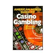 American Mensa Guide to Casino Gambling Winning Ways