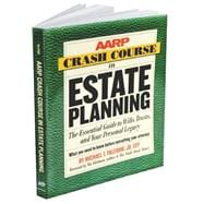 AARP® Crash Course in Estate Planning The Essential Guide to Wills, Trusts, and Your Personal Legacy