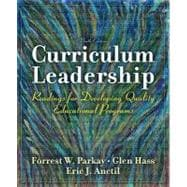 Curriculum Leadership : Readings for Developing Quality Educational Programs